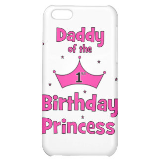 Daddy of the 1st Birthday Princess! iPhone 5C Cover