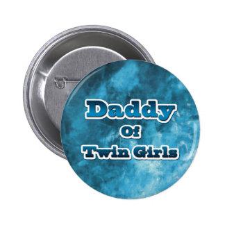 Daddy of Twin GIrls Pinback Button