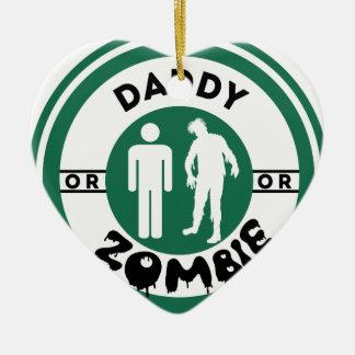 Daddy or Zombie Ceramic Ornament