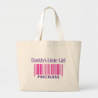 Daddy's Little Girl: Priceless Large Tote Bag