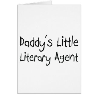 Daddy s Little Literary Agent Greeting Card