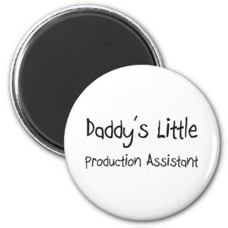 Daddy s Little Production Assistant Magnets