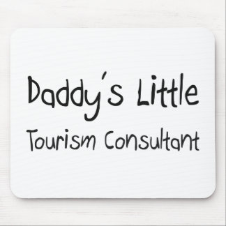 Daddy s Little Tourism Consultant Mouse Pads