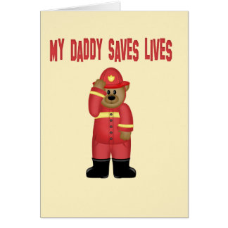 Daddy Saves Lives Firefighter Card