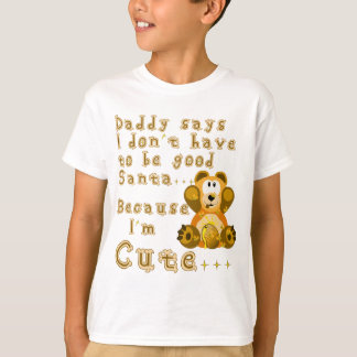 Daddy says im cute Santa.png T-Shirt