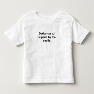 Daddy says, t shirt