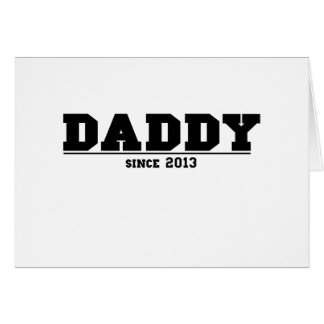 Daddy Since 2013 Card