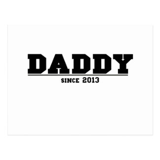 Daddy Since 2013 Postcard