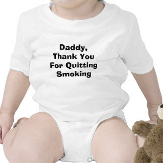 Daddy, Thank You For Quitting Smoking T Shirts