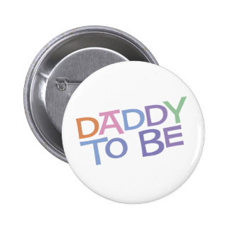 Daddy to Be 2 Inch Round Button