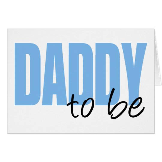 Daddy To Be (Blue Block Font) Card