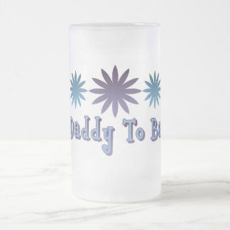 Daddy To Be Frosted Glass Beer Mug