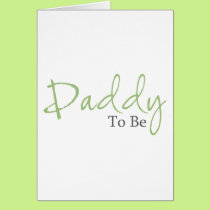 Daddy To Be (Green Script) Card