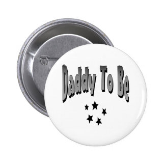 Daddy To Be Pinback Buttons