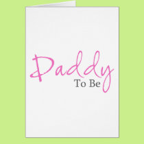 Daddy To Be (Pink Script) Card