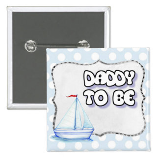 Daddy to Be Sailboat Baby Shower Button