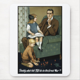 Daddy, what did you do in the great war? mouse pad