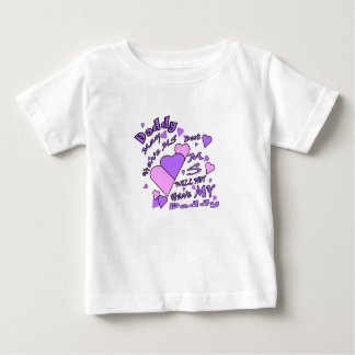 Daddy Won't LeT MS have him Baby T-Shirt