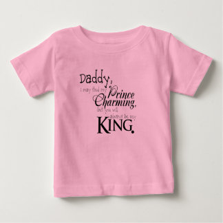 Daddy You Will Always Be My King T-Shirt