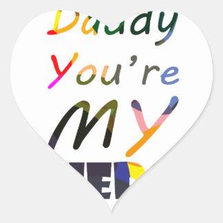 Daddy You're my Hero Heart Sticker