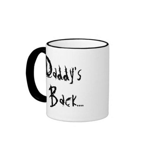 """Daddy's Back..."" Coffee Mug"