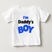Daddy's Boy Baby T-Shirt