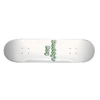 Daddy's Boy Skateboard