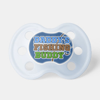 Daddy's Fishing Buddy Baby Pacifier