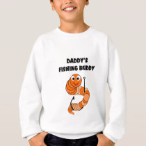Daddy's Fishing Buddy Sweatshirt