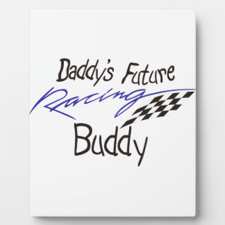 Daddys Future Racing Buddy Plaque