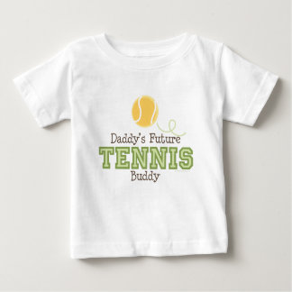 Daddy's Future Tennis Buddy Baby T shirt