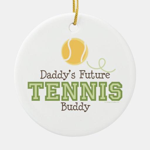 Daddy's Future Tennis Buddy Ornament