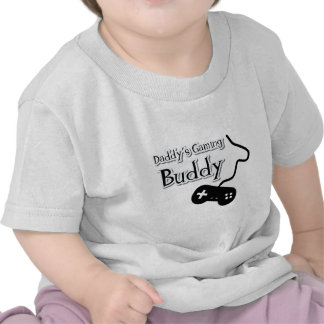 Daddy's Gaming Buddy T-shirts