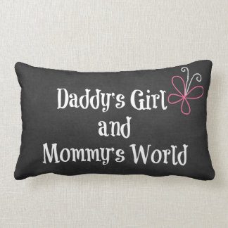 Daddy's Girl and Mommy's World Quote Lumbar Pillow