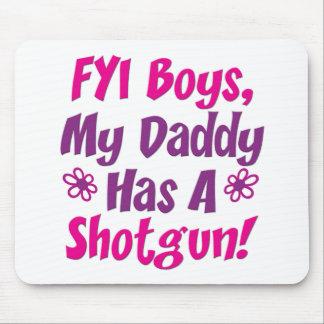 Daddys Got A Shotgun Mouse Pad