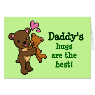 Daddy's hugs are the best bear cuddle card