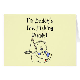 Daddy's Ice Fishing Buddy tshirts and Gifts Greeting Card