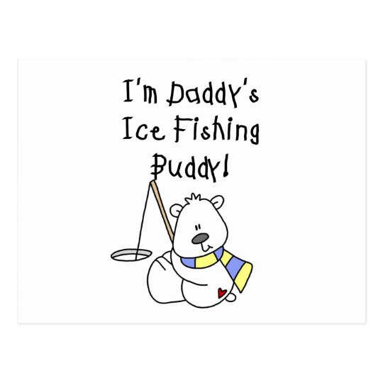 Daddy's Ice Fishing Buddy tshirts and Gifts Postcard