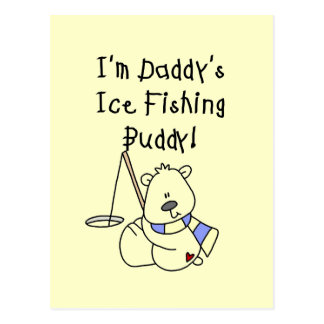 Daddy's Ice Fishing Buddy tshirts and Gifts Postcards