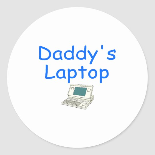 Daddy's Laptop Classic Round Sticker