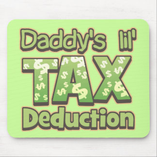 Daddy's Lil' Tax Deduction Mouse Pad
