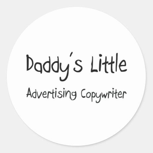 Daddy's Little Advertising Copywriter Classic Round Sticker