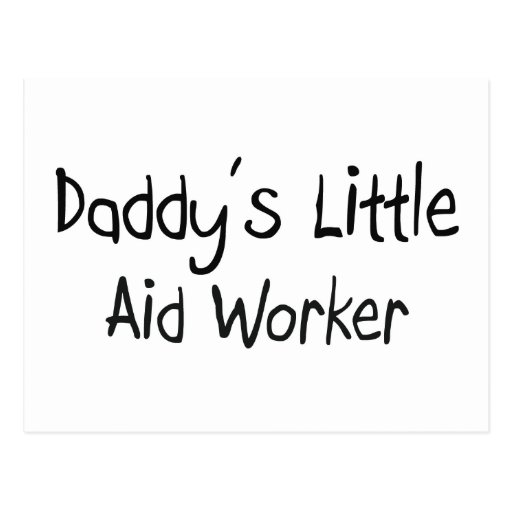 Daddy's Little Aid Worker Postcard