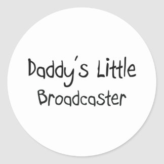 Daddy's Little Broadcaster Round Stickers