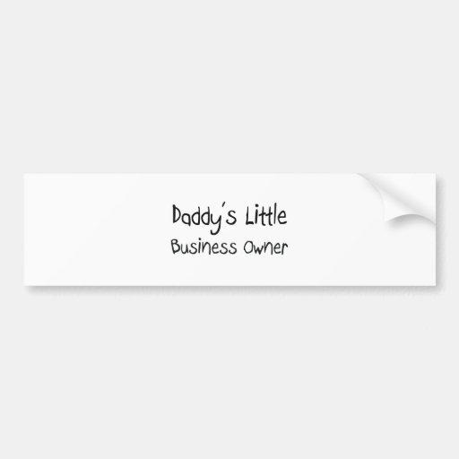 Daddy's Little Business Owner Car Bumper Sticker