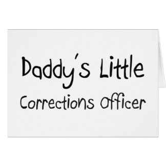 Daddy's Little Corrections Officer Card