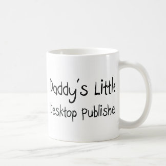 Daddy's Little Desktop Publisher Coffee Mug