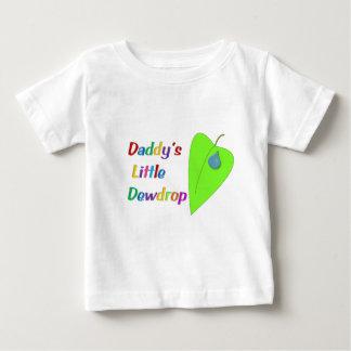 Daddy's Little Dewdrop Baby T-Shirt