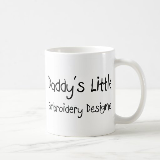 Daddy's Little Embroidery Designer Classic White Coffee Mug