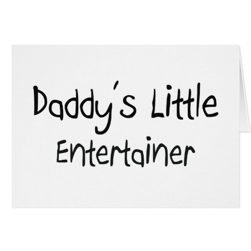 Daddy's Little Entertainer Cards